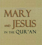 Holy Mary &amp; Jesus (pbuh) in the Quran